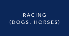 Racing (dogs, horses)